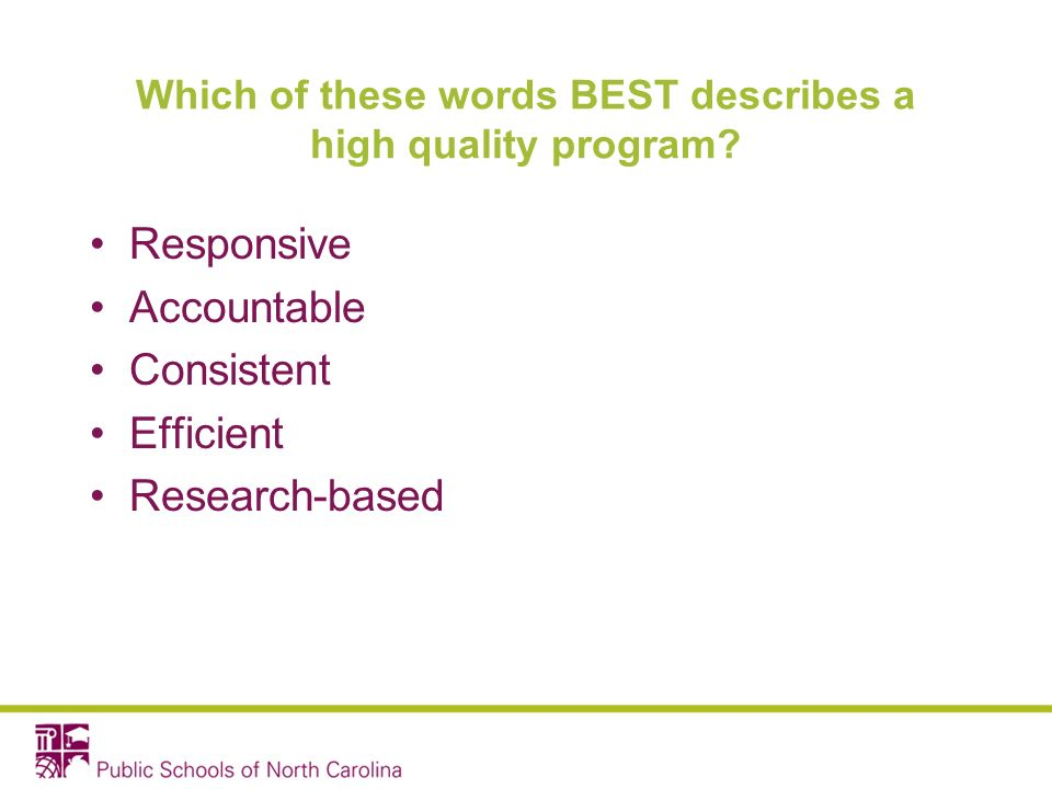 Which of these words BEST describes a high quality program.