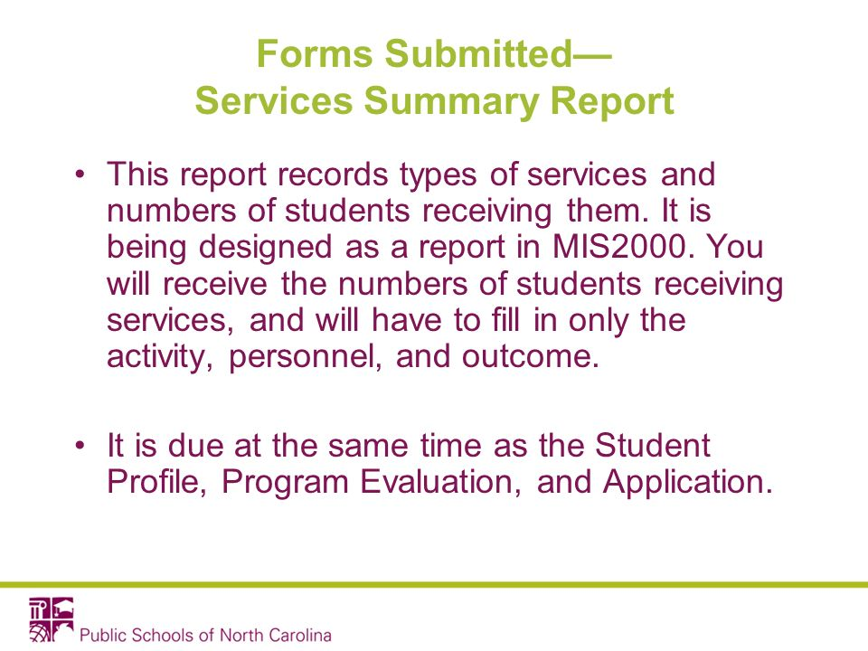 Forms Submitted Services Summary Report This report records types of services and numbers of students receiving them.
