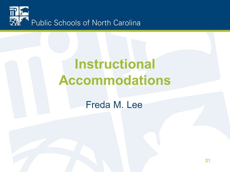 Instructional Accommodations Freda M. Lee 31