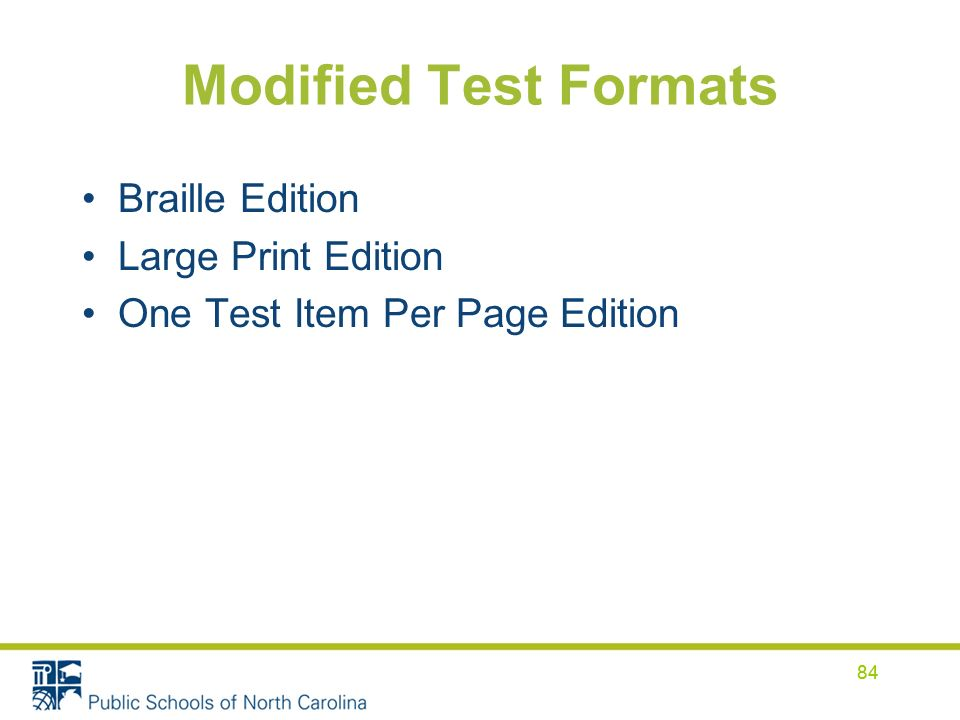 84 Modified Test Formats Braille Edition Large Print Edition One Test Item Per Page Edition 84