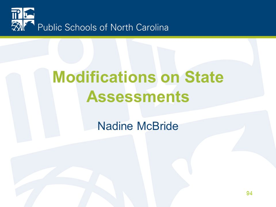 Modifications on State Assessments Nadine McBride 94