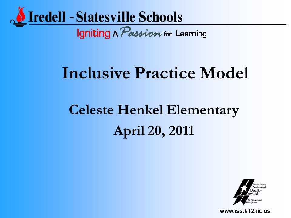 www.iss.k12.nc.us Inclusive Practice Model Celeste Henkel Elementary April 20, 2011