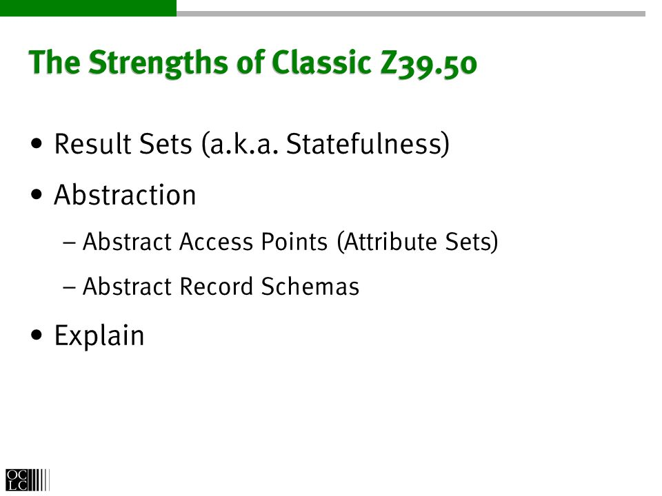 The Strengths of Classic Z39.50 Result Sets (a.k.a.