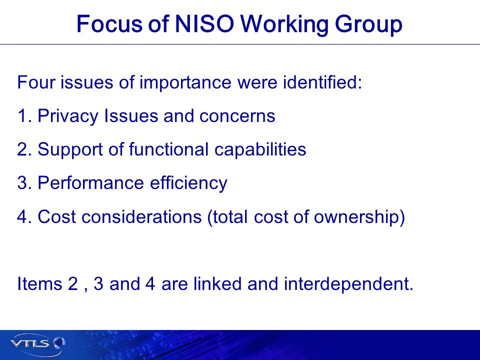 Visionary Technology in Library Solutions Focus of NISO Working Group Four issues of importance were identified: 1.