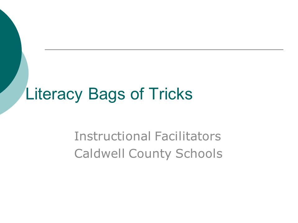 Literacy Bags of Tricks Instructional Facilitators Caldwell County Schools