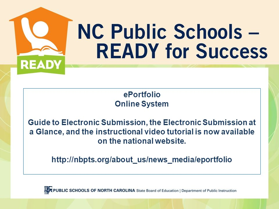 ePortfolio Online System Guide to Electronic Submission, the Electronic Submission at a Glance, and the instructional video tutorial is now available on the national website.
