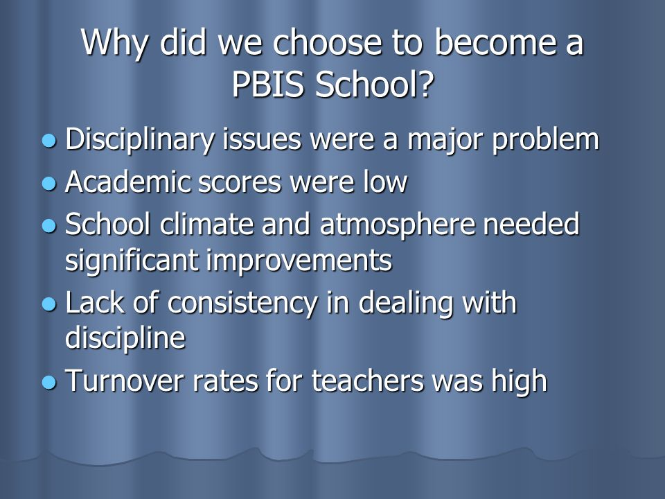 Why did we choose to become a PBIS School.