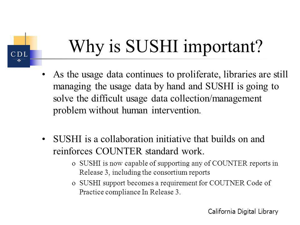 California Digital Library Why is SUSHI important.