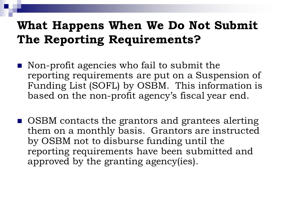 What Happens When We Do Not Submit The Reporting Requirements.