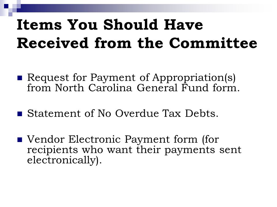 Items You Should Have Received from the Committee Request for Payment of Appropriation(s) from North Carolina General Fund form.