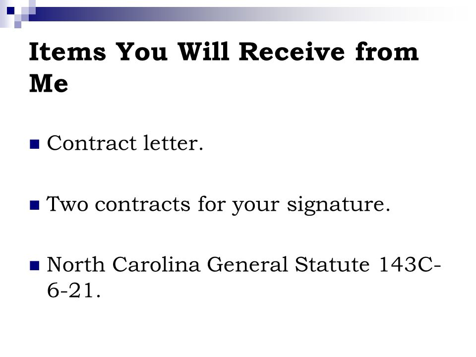 Items You Will Receive from Me Contract letter. Two contracts for your signature.