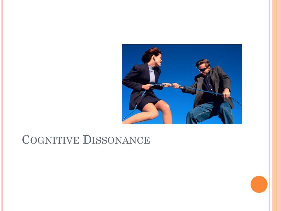 C OGNITIVE D ISSONANCE