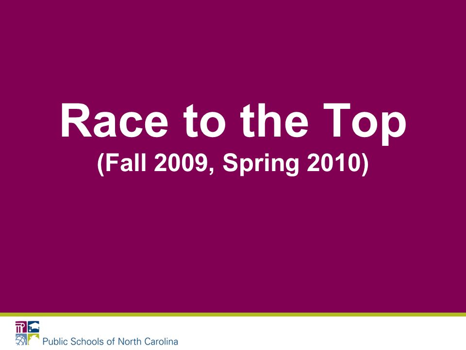 Race to the Top (Fall 2009, Spring 2010)