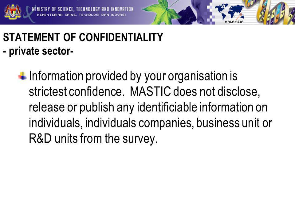 STATEMENT OF CONFIDENTIALITY - private sector- Information provided by your organisation is strictest confidence.