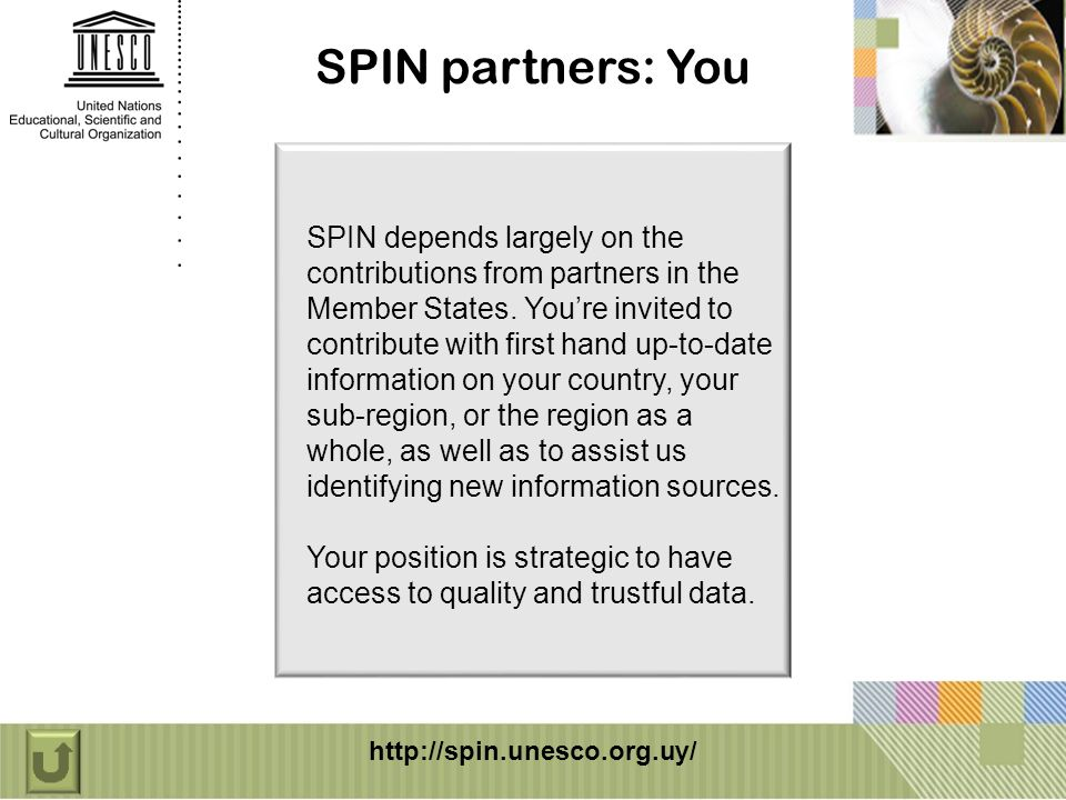 SPIN depends largely on the contributions from partners in the Member States.