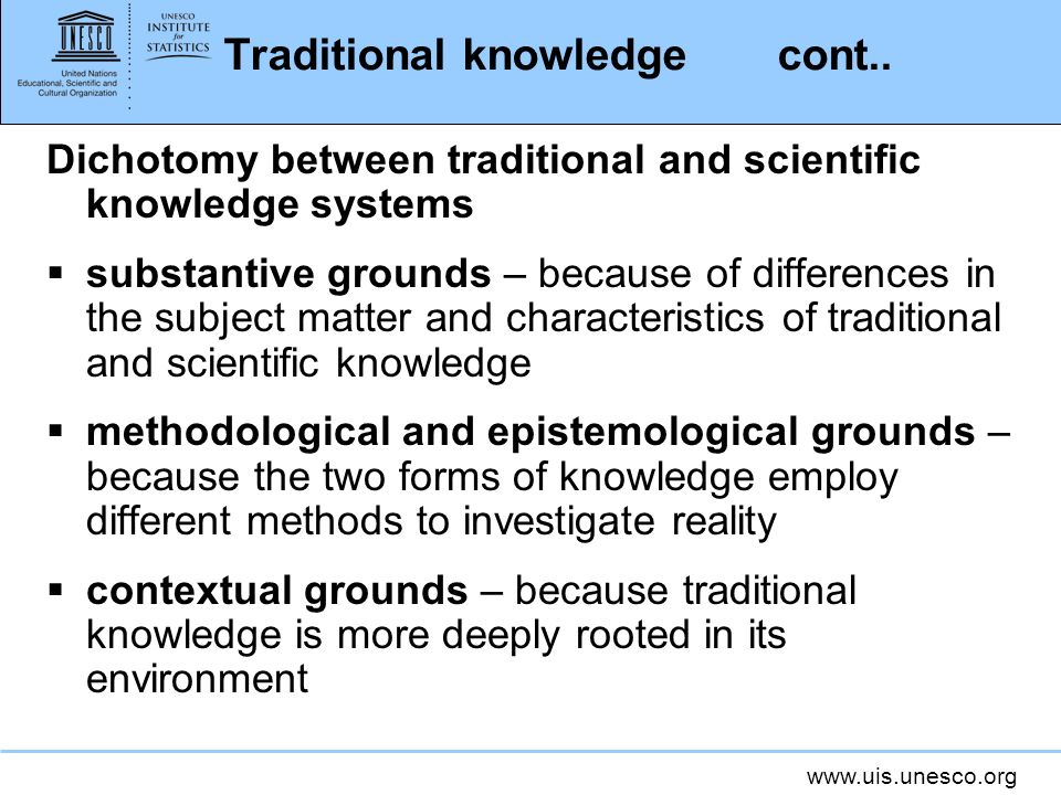 www.uis.unesco.org Traditional knowledge cont..
