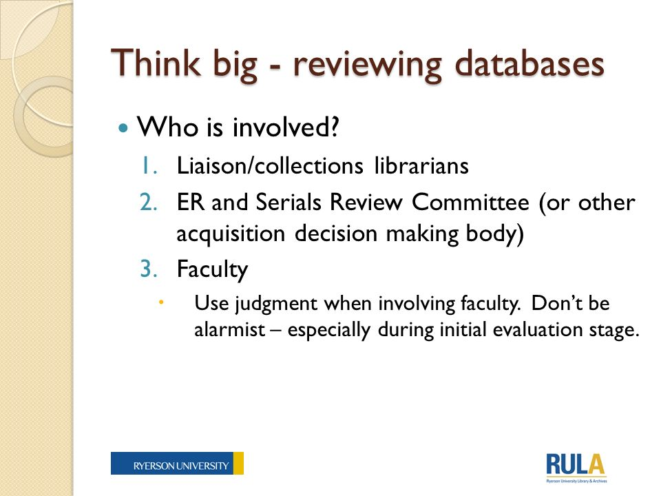 Think big - reviewing databases Who is involved.