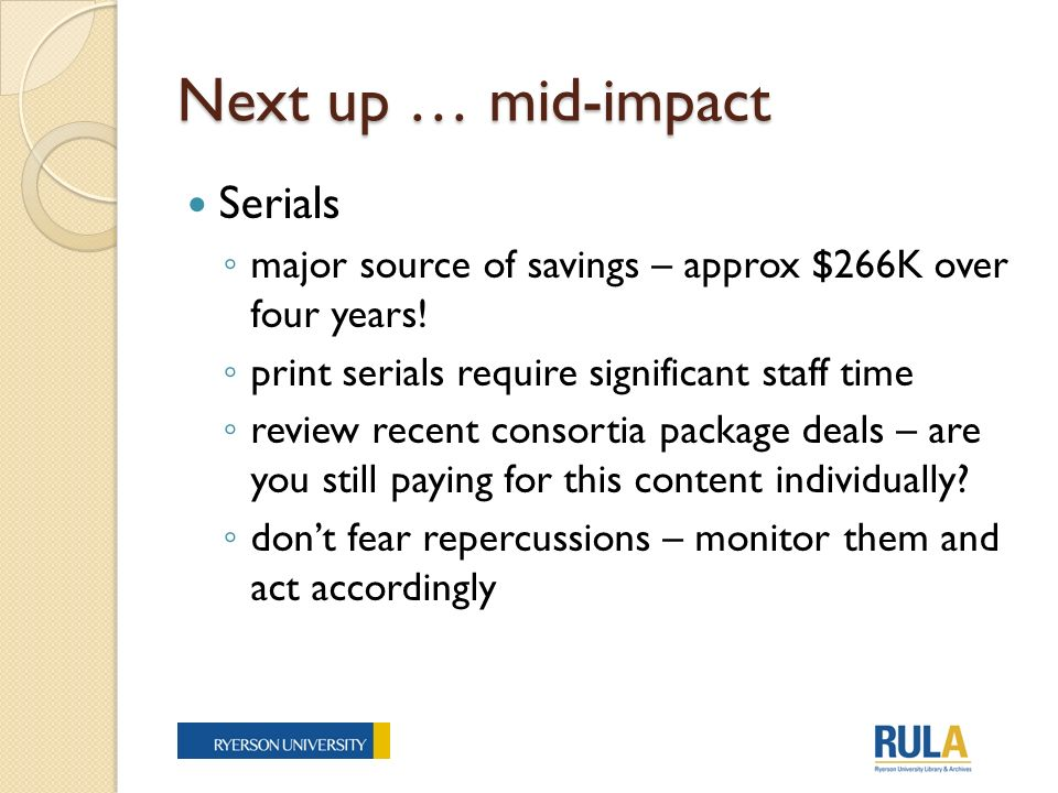 Next up … mid-impact Serials major source of savings – approx $266K over four years.