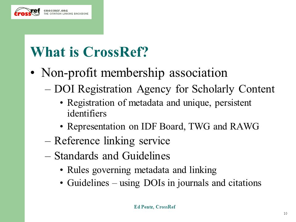 10 Ed Pentz, CrossRef What is CrossRef.