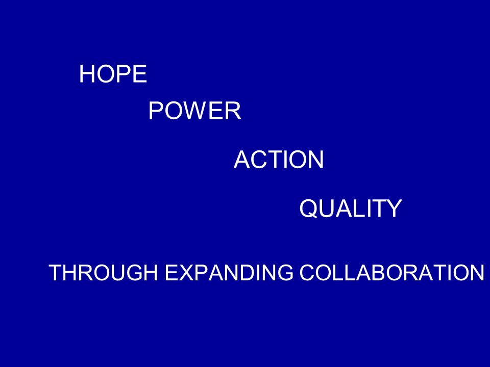 THROUGH EXPANDING COLLABORATION HOPE POWER ACTION QUALITY