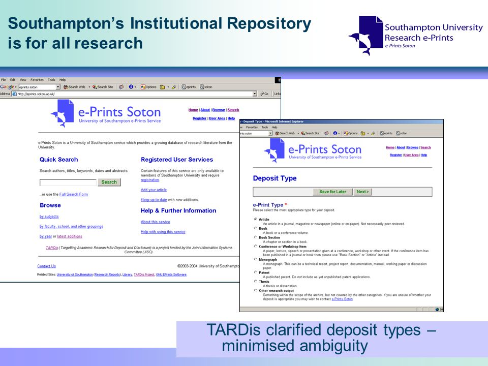 Southamptons Institutional Repository is for all research TARDis clarified deposit types – minimised ambiguity