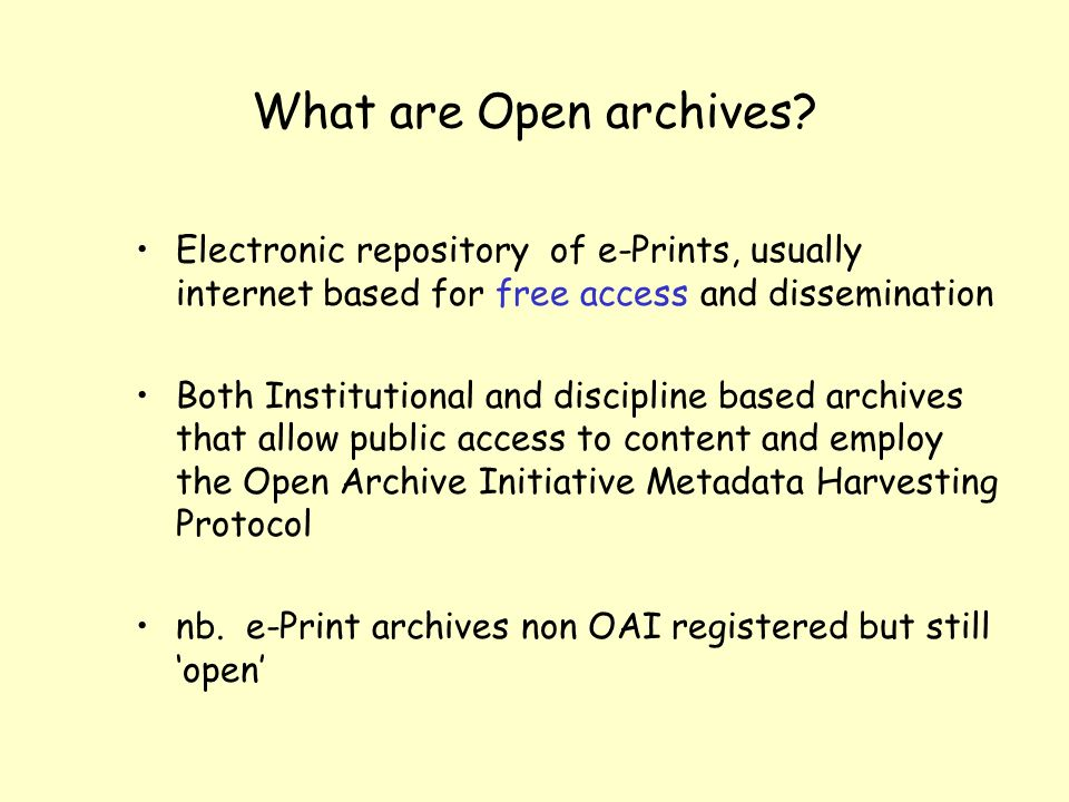 What are Open archives.