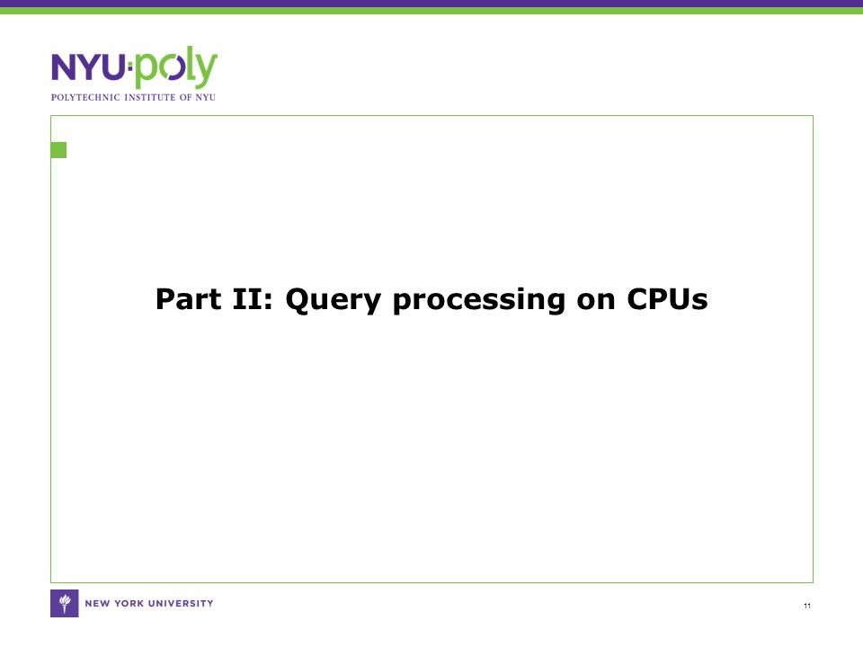Part II: Query processing on CPUs 11