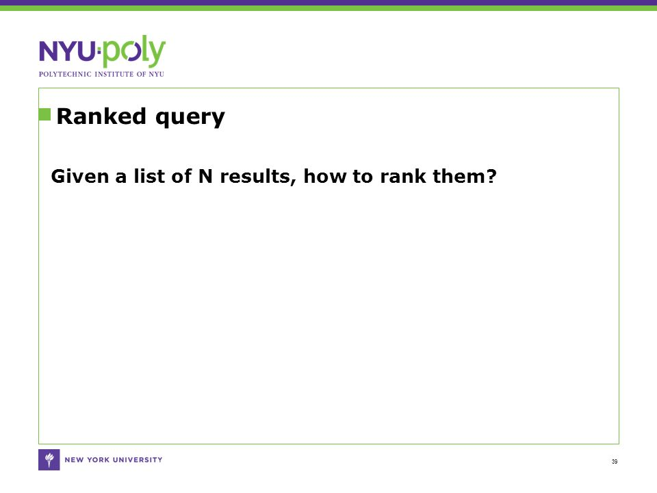 Ranked query 39 Given a list of N results, how to rank them