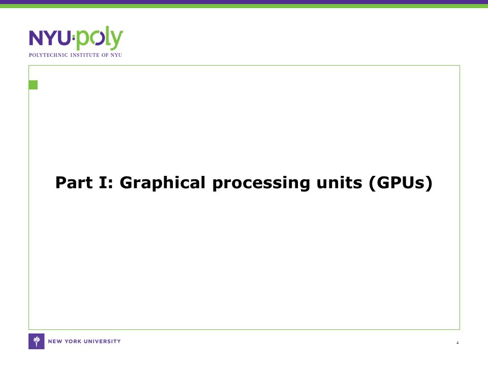 Part I: Graphical processing units (GPUs) 4