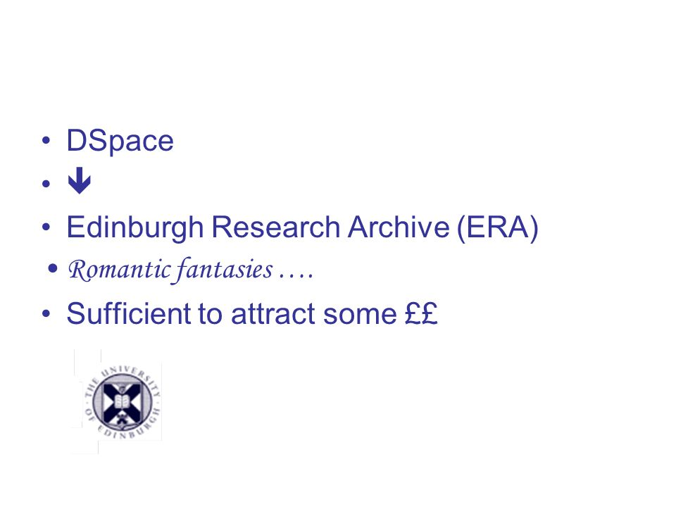 DSpace Edinburgh Research Archive (ERA) Romantic fantasies …. Sufficient to attract some ££