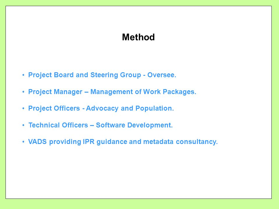 Method Project Board and Steering Group - Oversee.