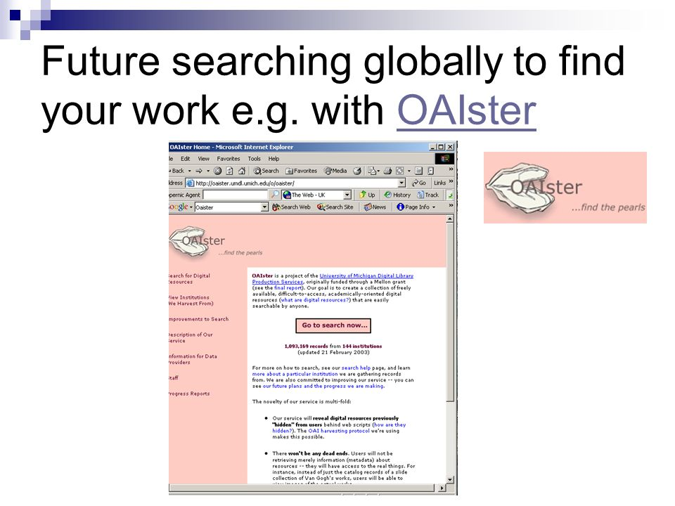 Future searching globally to find your work e.g. with OAIsterOAIster