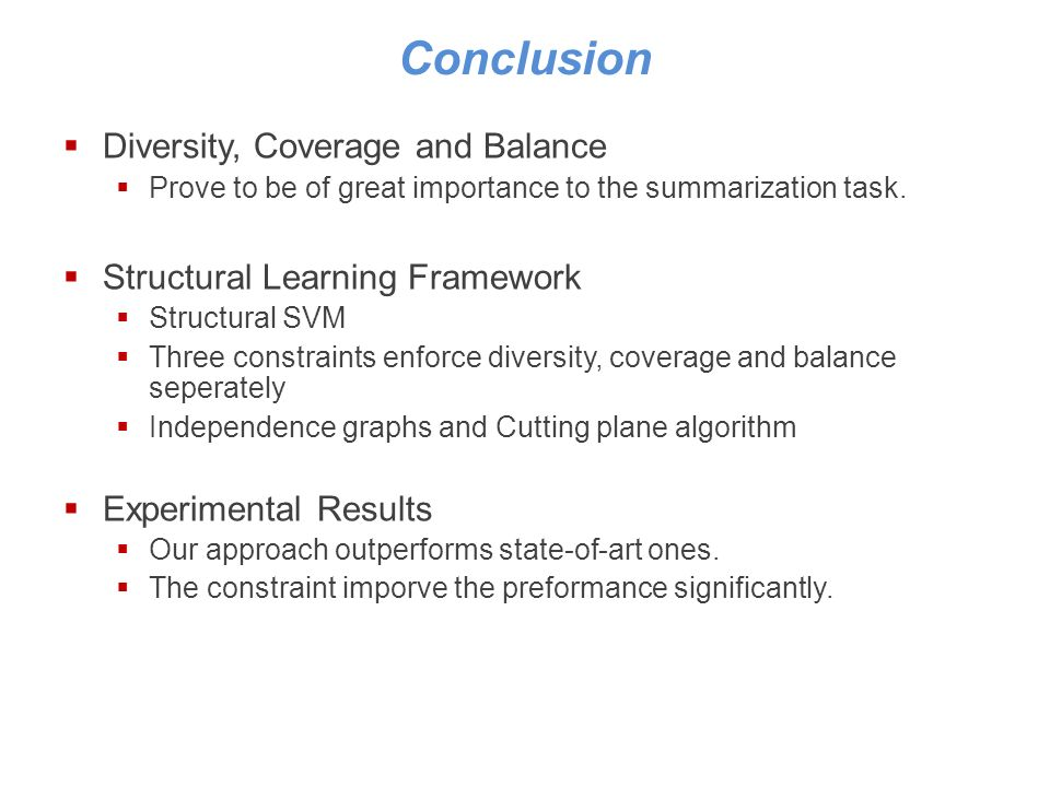 Conclusion Diversity, Coverage and Balance Prove to be of great importance to the summarization task.