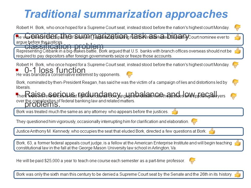 Traditional summarization approaches Consider the summarization task as a binary classification problem 0-1 loss function Raise serious redundancy, unbalance and low recall problems.