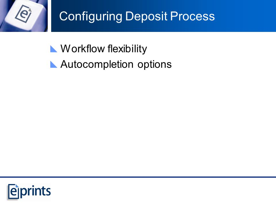 Configuring Deposit Process Workflow flexibility Autocompletion options