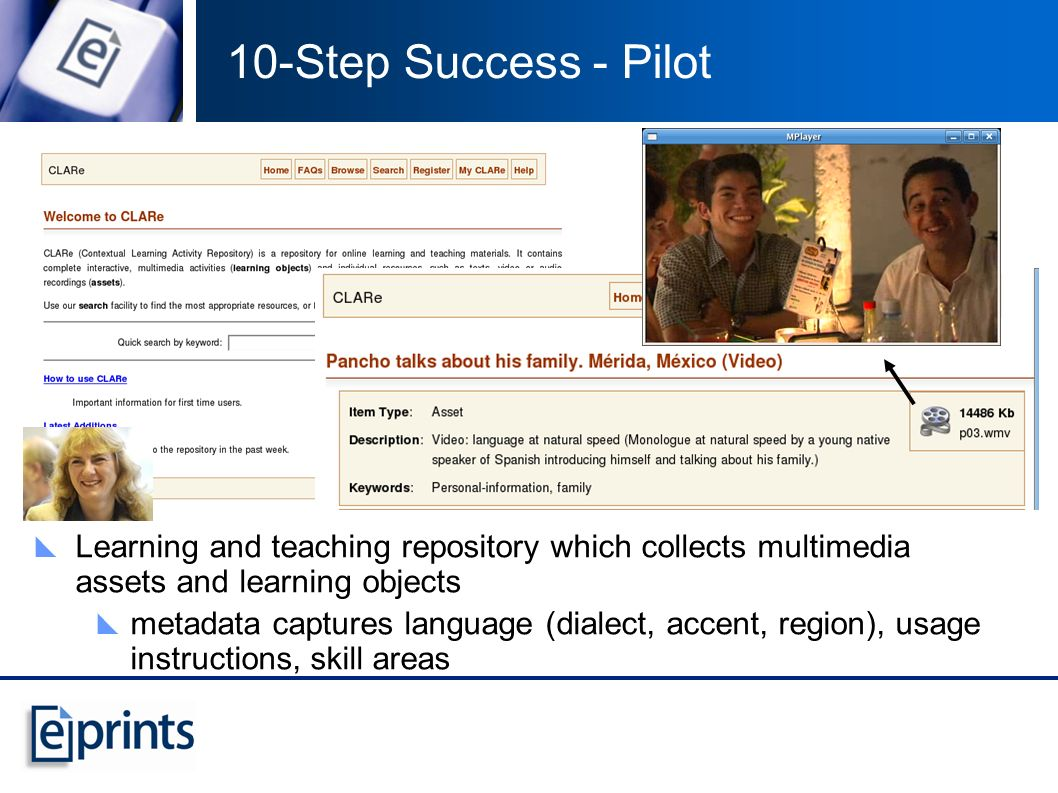 10-Step Success - Pilot Learning and teaching repository which collects multimedia assets and learning objects metadata captures language (dialect, accent, region), usage instructions, skill areas