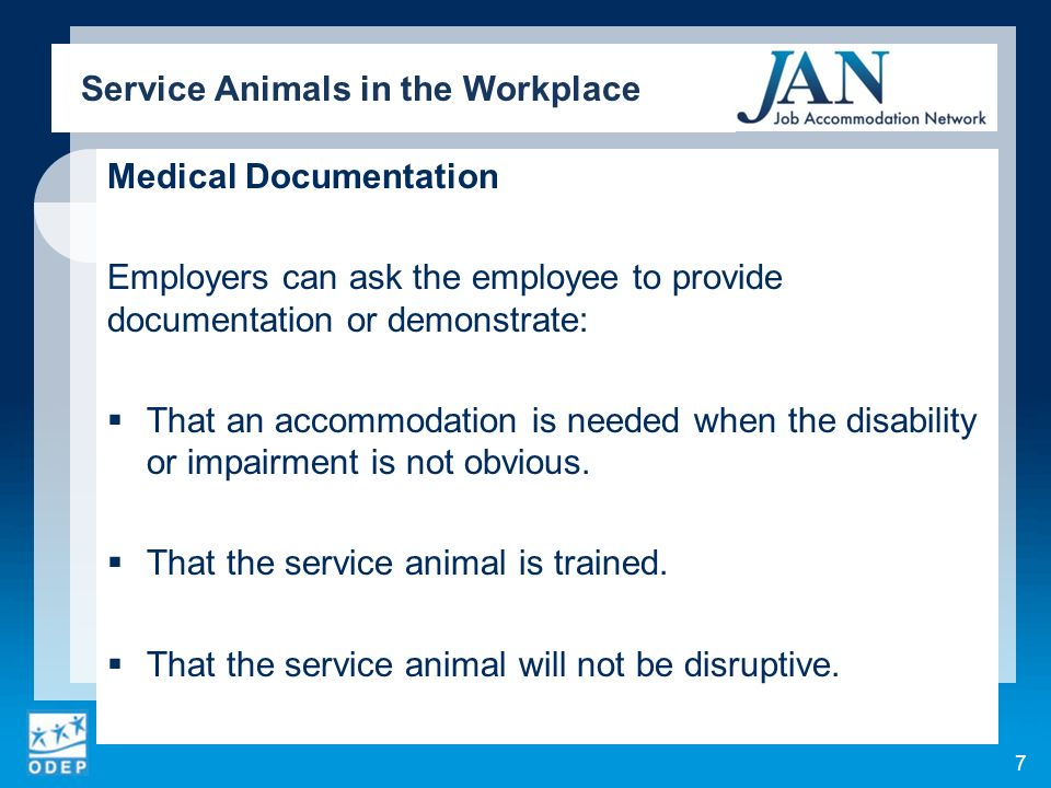 Medical Documentation Employers can ask the employee to provide documentation or demonstrate: That an accommodation is needed when the disability or impairment is not obvious.