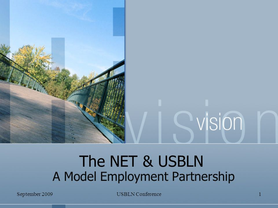 September 2009USBLN Conference1 The NET & USBLN A Model Employment Partnership