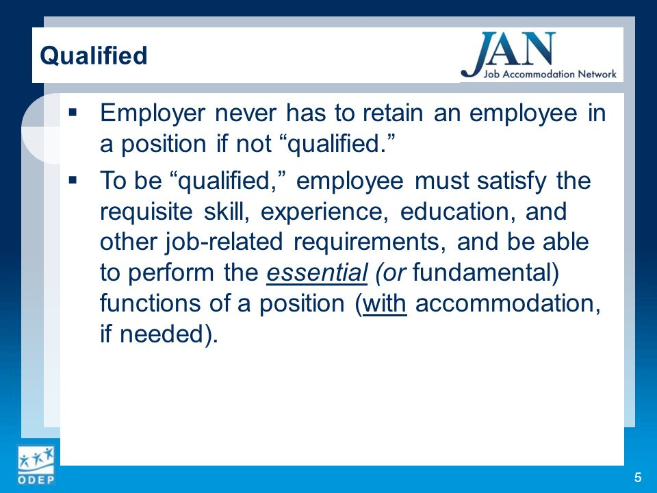 Employer never has to retain an employee in a position if not qualified.