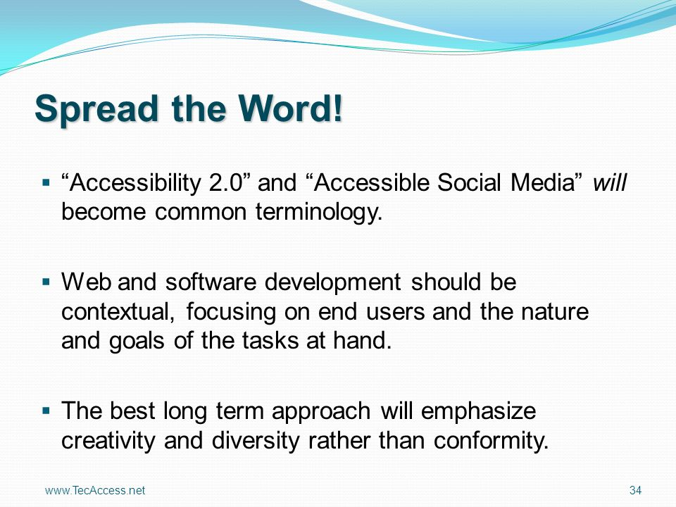 www.TecAccess.net 34 Spread the Word.