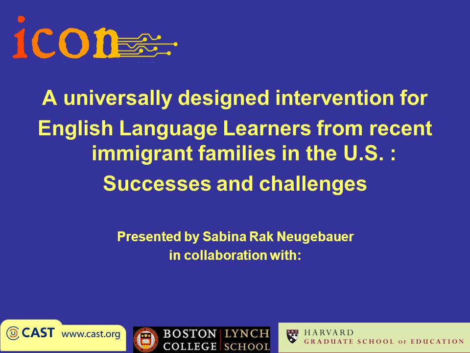 A universally designed intervention for English Language Learners from recent immigrant families in the U.S.