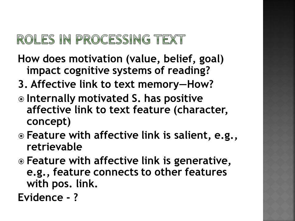How does motivation (value, belief, goal) impact cognitive systems of reading.