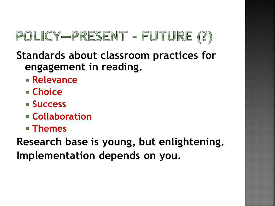 Standards about classroom practices for engagement in reading.