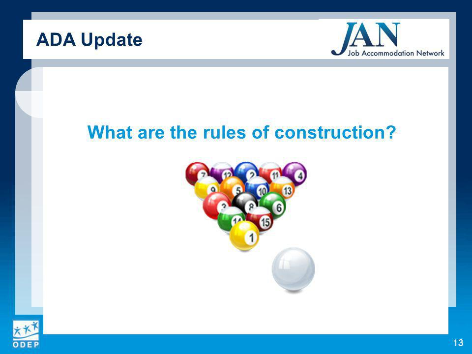 What are the rules of construction ADA Update 13