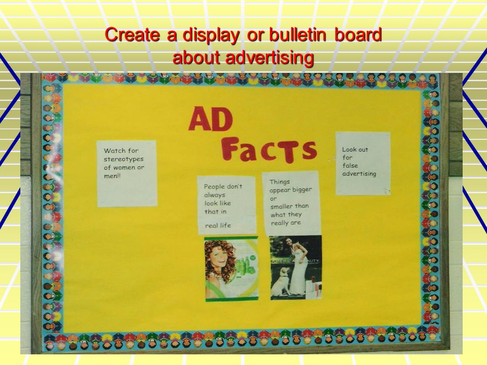 Create a display or bulletin board about advertising