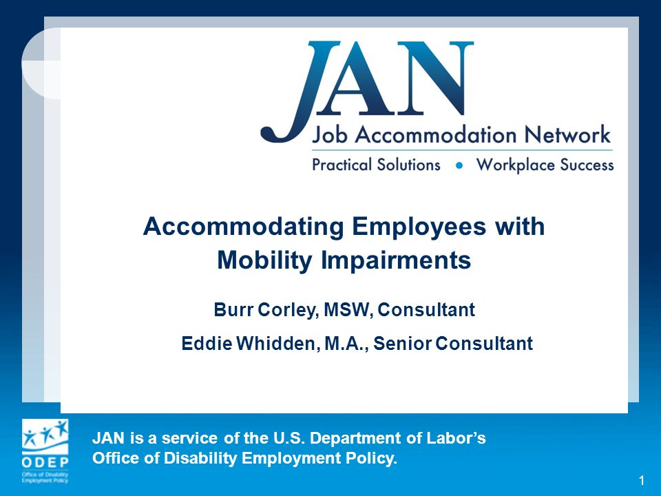 JAN is a service of the U.S. Department of Labors Office of Disability Employment Policy.