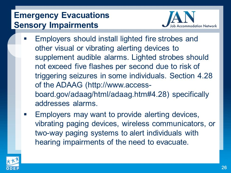 Employers should install lighted fire strobes and other visual or vibrating alerting devices to supplement audible alarms.