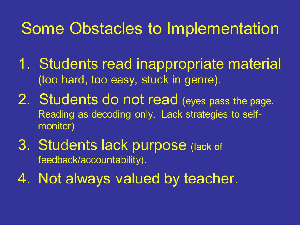 Some Obstacles to Implementation 1.
