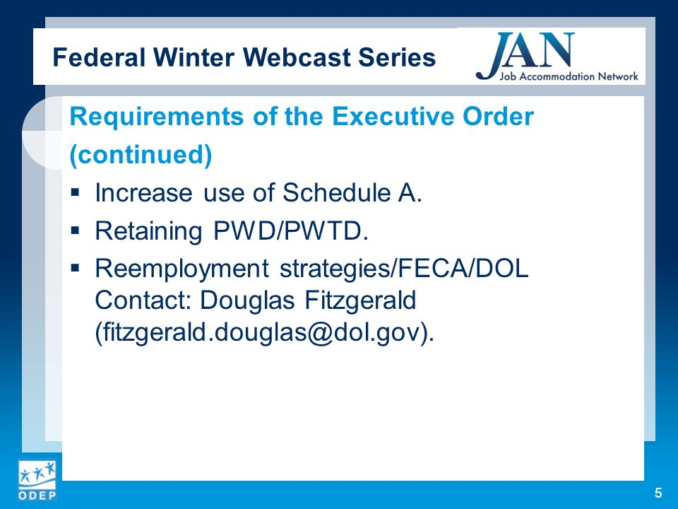 Federal Winter Webcast Series Requirements of the Executive Order (continued) Increase use of Schedule A.