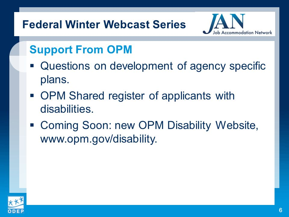 Federal Winter Webcast Series Support From OPM Questions on development of agency specific plans.